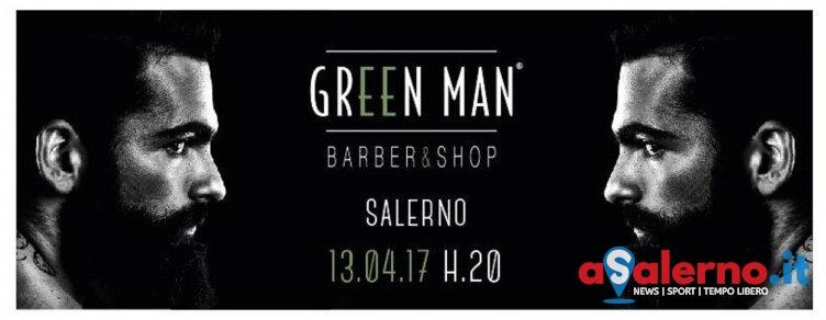 Un grande party nel cuore di Salerno: questa sera l'evento della nuova barberia Green Man - aSalerno.it