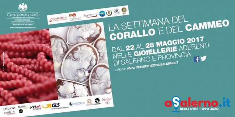 """Salerno, al via la """"Settimana del Corallo e del Cammeo - aSalerno.it"""