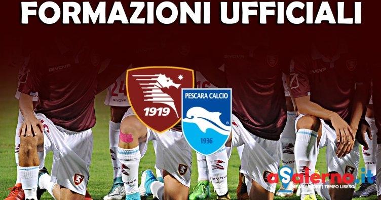 Salernitana – Pescara formazioni ufficiali - aSalerno.it