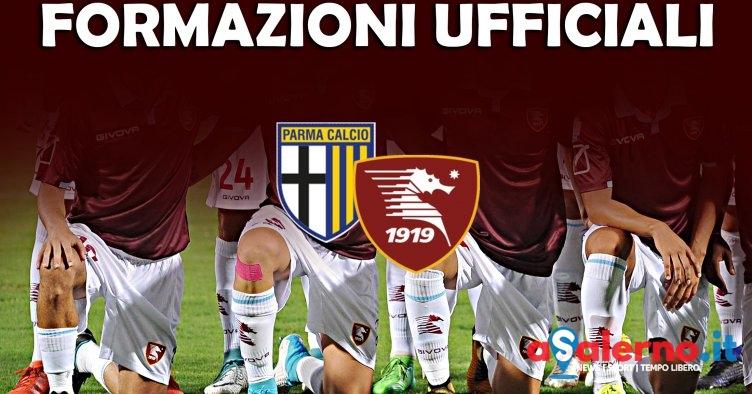 Parma-Salernitana, le formazioni ufficiali - aSalerno.it