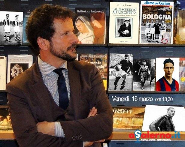 """""""Dallo scudetto ad Auschwitz"""", Sergio Mari presenta il libro di Marani - aSalerno.it"""