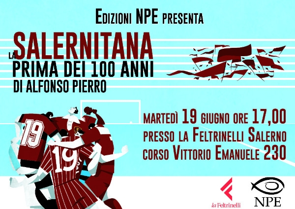 La Salernitana prima dei 100 anni: il volume celebrativo di Alfonso Pierro - aSalerno.it