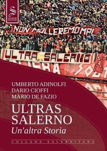 """Arriva """"Ultras Salerno. Un'altra Storia"""", il libro sui 45 anni della Curva Sud Siberiano - aSalerno.it"""