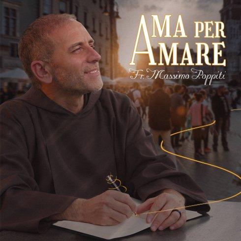 """""""Ama per amare"""", il nuovo album di Frate Massimo Poppiti - aSalerno.it"""